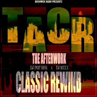 The Afterwork Classic Rewind Ep #6 - 6.4.21 with Dj Mixx & Dj Pop Rek