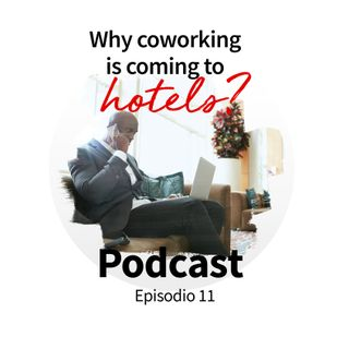 Why coworking is coming to hotels?