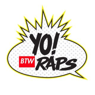 Ep. 33: YO! BTW Raps - The Hip Hop Episode