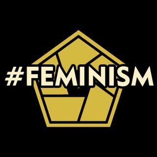 """Cap.132 """"Feminism"""" 5-3-18"""