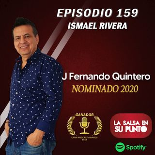 EPISODIO 159-ISMAEL RIVERA