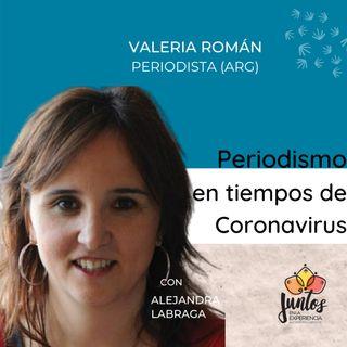 Ep. 025 - Valeria Román: periodismo en tiempos de Coronavirus