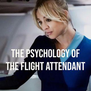 The Psychology of The Flight Attendant