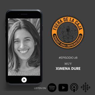 MUV | Ximena Dure | Episodio #28