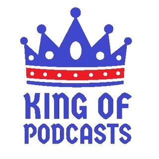 King of Podcasts