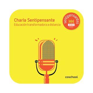 Charla Sentipensante 1: Educación transformadora a distancia.