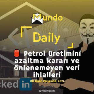🛢️ Petrol üretimini azaltma kararı ve önlenemeyen veri ihlalleri