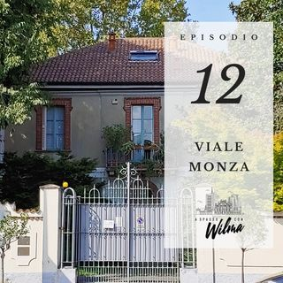 Puntata 12 - Viale Monza