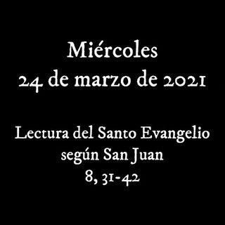 Escucha el #evangelio para el miércoles 24 marzo de 2021