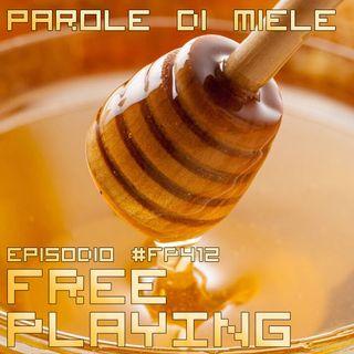 Free Playing #FP412: PAROLE DI MIELE