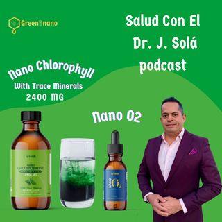 Episodio 9 Nano Clorofila con minerales y Nano O2