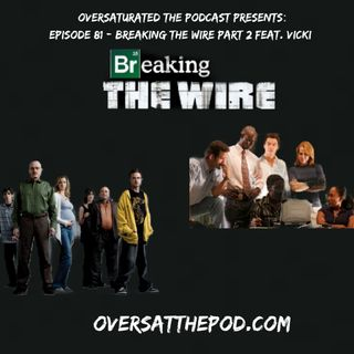Episode 81 - Breaking The Wire Part 2 Feat. Vicki