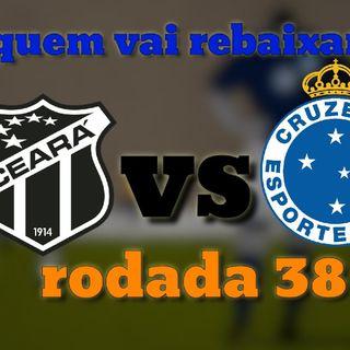 Episódio 4 - Cruzeiro Ou Ceará Rebaixado!!