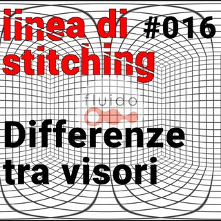Ep. 16 - Differenze tra visori