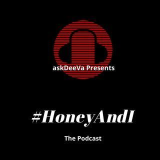 Honey And I