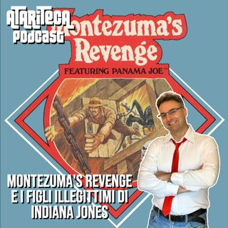 Ep.28 - MONTEZUMA'S REVENGE: Robert Jaeger e i figli illegittimi di Indiana Jones