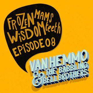 Frozen mams wisdom teeth | Ep 8