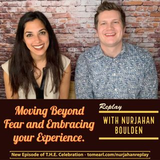 Moving Beyond Fear and Embracing your Experience With Nurjahan Boulden