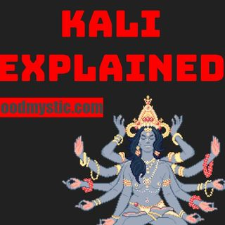 Kali Explained in Modern Times