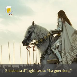 Elisabetta d'Inghilterra - La guerriera