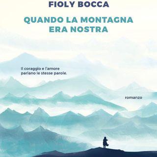 """Fioly Bocca """"Quando la montagna era nostra"""""""