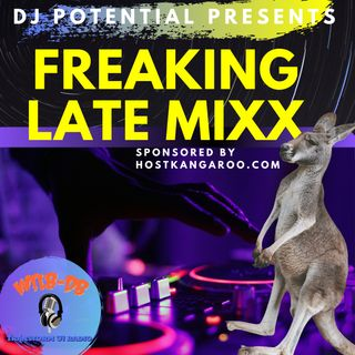 EXTRA FREAKING LATE MIXX SHOW Sponsored by HostKangaroo.com