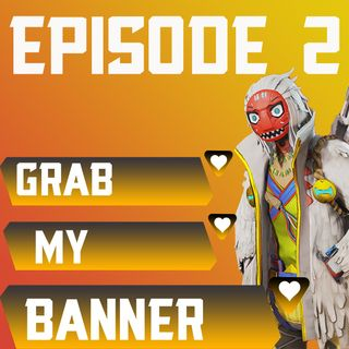 Episode 2: Apex Legends: Alive, Dead or Dying?