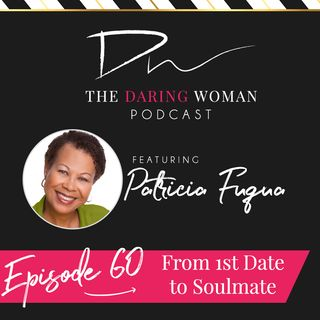 From 1st Date to Soulmate With Patricia Fuqua
