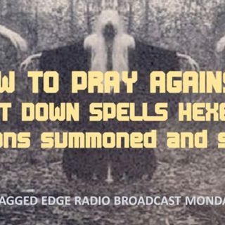 HOW TO PRAY STAND AGAINST SPELLS HEXES DEMONS SUMMONED AND SENT PART 1