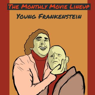 Ep. 29: Young Frankenstein