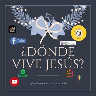 Donde vive Jesus