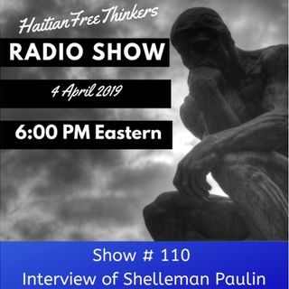 Show #110 | Interview of Shelleman Paulin
