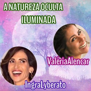 Podcast: AUTOCONHECIMENTO - Lives da Quarentena - Ingra Lyberato e Valeria Alencar