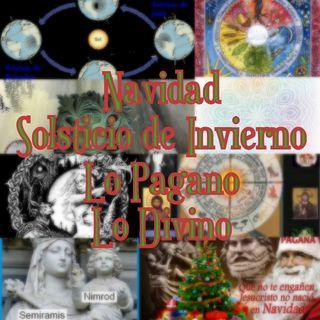#60 Navidad, Solsticio de Invierno, lo Pagano, lo Divino