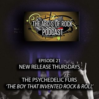 New Release Thursday - The Psychedelic Furs - The Boy That Invented Rock & Roll - Episode 21