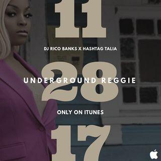 Underground Reggie Interview With Hashtag Talia (11.27.17)