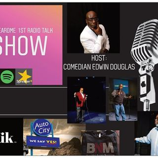 Uheardme 1ST RADIO TALK SHOW -Comedian Edwin Douglas Birthday