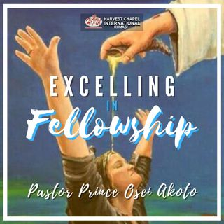 Excelling in Fellowship - Part 4