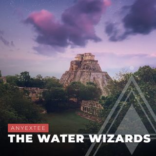 S03E11 - Anyextee // The Water Wizards