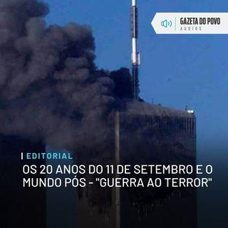 """Editorial: Os 20 anos do 11 de Setembro e o mundo pós-""""guerra ao terror"""""""