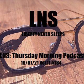 LNS: Thursday Morning Podcast 10/07/21 Vol.11 #184