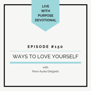 #150  Ways to Love Yourself