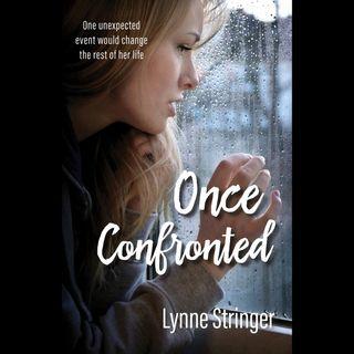 Lynne Stringer: Once Confronted
