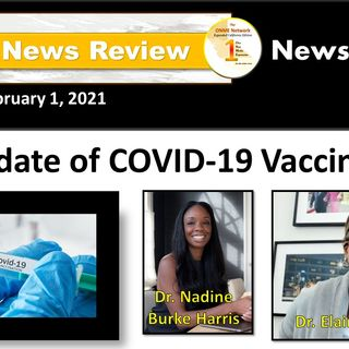 ONR 2-1-21: Learn about the Father of Black History Month, Dr. Woodson; COVID-19 vaccine update proves to be controversial