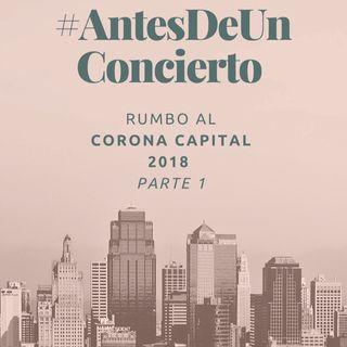 #AntesDeUnConcierto - Rumbo Al Corona Capital Pt.1