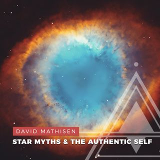 S02E04 - David Mathisen // Star Myths and the Authentic Self