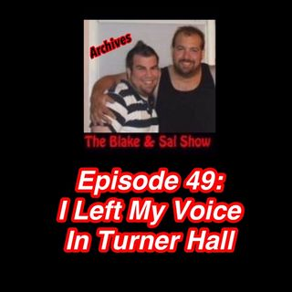 B&S Archives Episode 49: I Left My Voice in Turner Hall (Road Show)