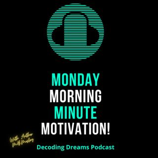 What is Holding You Back?   Monday Monday Morning Minute Motivation