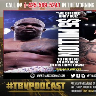 ☎️Andy Ruiz Jr vs Dillian Whyte 🗣We Offered Ruiz💰$5 Million To Fight in America🤑He Turned It DOWN😱