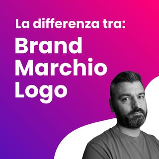 La differenza tra Brand, Marchio e Logo